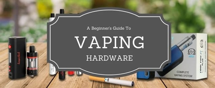 beginners guide to vaping hardware